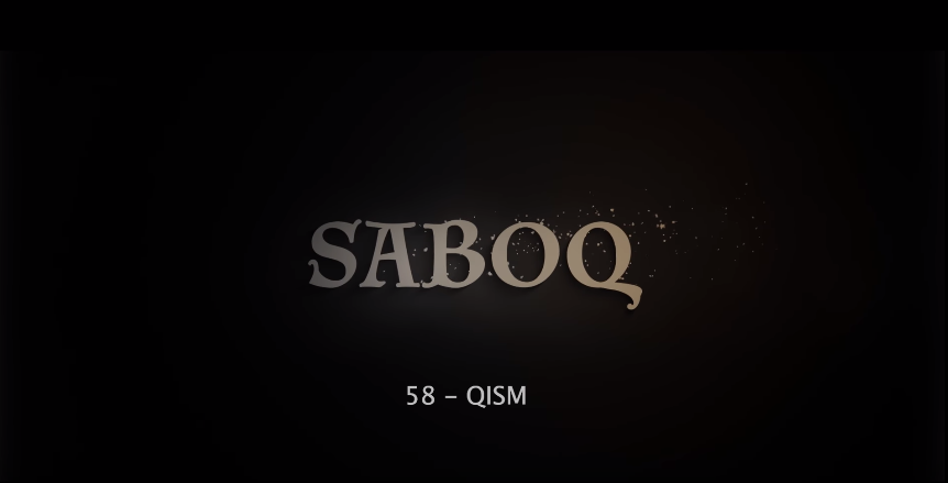 Saboq (o'zbek serial) Сабок (узбек сериал) 58-qism