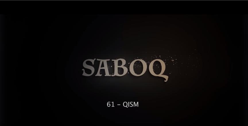 Saboq (o'zbek serial) Сабок (узбек сериал) 61-qism