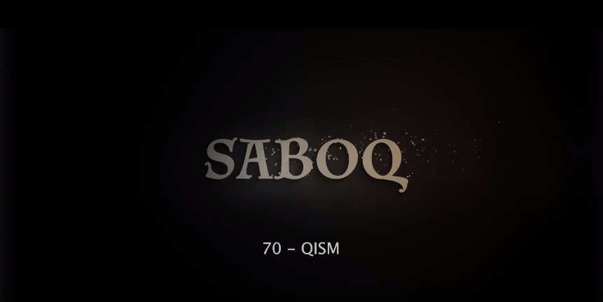 Saboq (o'zbek serial) Сабок (узбек сериал) 70-qism