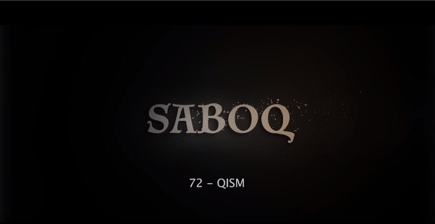 Saboq (o'zbek serial) Сабок (узбек сериал) 72-qism
