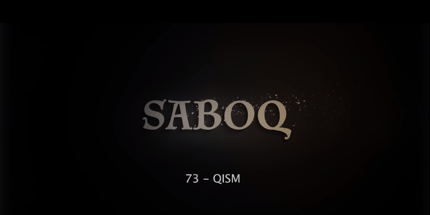 Saboq (o'zbek serial) Сабок (узбек сериал) 73-qism