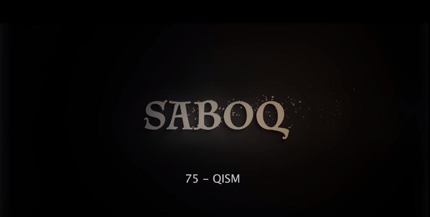 Saboq (o'zbek serial) Сабок (узбек сериал) 75-qism