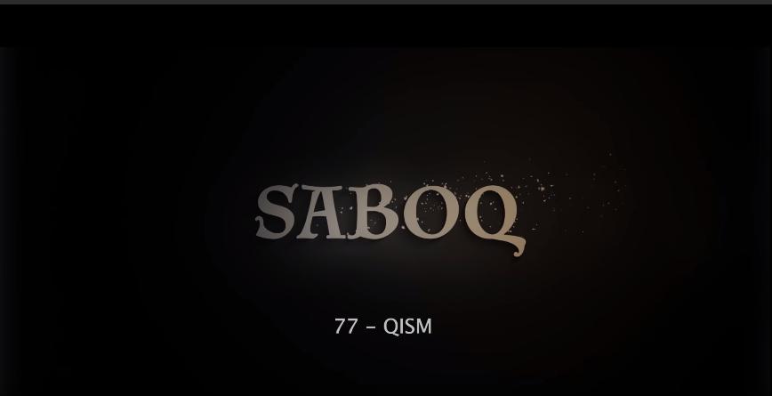 Saboq (o'zbek serial) Сабок (узбек сериал) 77-qism
