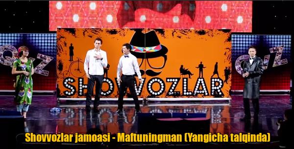 Shovvozlar jamoasi - Maftuningman (Yangicha talqinda)