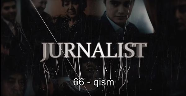 Журналист Сериали 66 - қисм Jurnalist Seriali 66 - qism