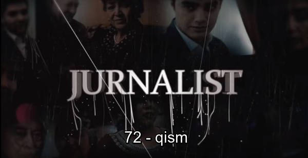 Журналист Сериали 72 - қисм Jurnalist Seriali 72 - qism