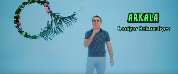 Doniyor Bekturdiyev - Arkala Дониёр Бектурдиев - Аркала
