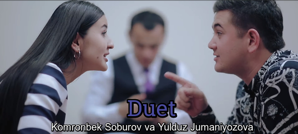 Komronbek Soburov va Yulduz Jumaniyozova - Duet Комронбек ва Юлдуз - Дуэт