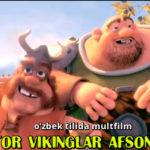 Tor vikinglar afsonasi (o'zbek tilida multfilm)