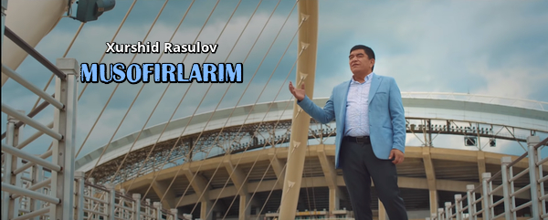 Xurshid Rasulov - Musofirlarim Хуршид Расулов - Мусофирларим