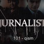 Журналист Сериали 101 - қисм / Jurnalist Seriali 101 - qism