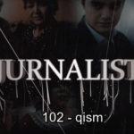 Журналист Сериали 102 - қисм / Jurnalist Seriali 102 - qism