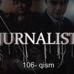 Журналист Сериали 106 - қисм / Jurnalist Seriali 106- qism
