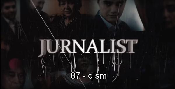 Журналист Сериали 87 - қисм Jurnalist Seriali 87 - qism