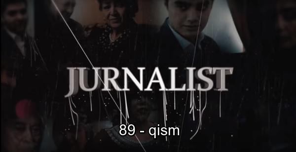 Журналист Сериали 89 - қисм Jurnalist Seriali 89 - qism