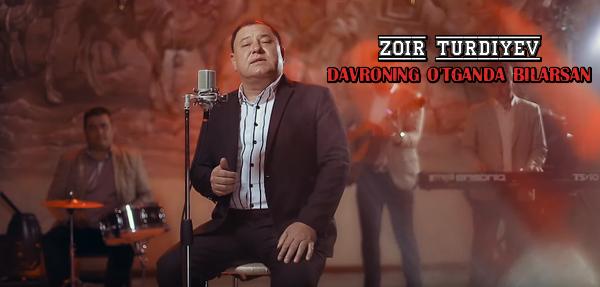 Zoir Turdiyev - Davroning o'tganda bilarsan Зоир Турдиев - Давронинг утганда биларсан