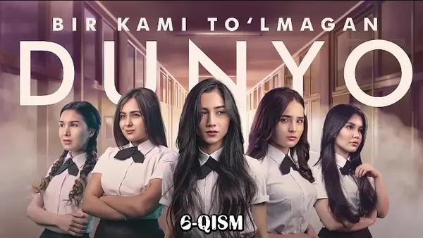 Bir kami to'lmagan dunyo (o'zbek serial) Бир ками тўлмаган дунё (узбек сериал) 6-qism