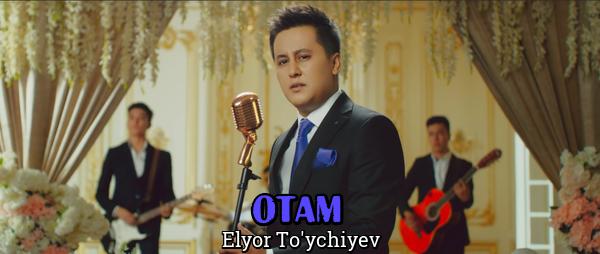 Elyor To'ychiyev - Ota Элёр Туйчиев - Ота