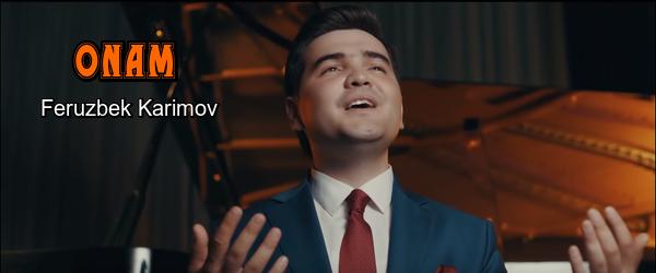 Feruzbek Karimov - Onam Ферузбек Каримов - Онам