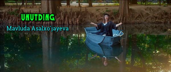 Mavluda Asalxo'jayeva - Unutding (Sog'inaman 2) Мавлуда Асалхужаева - Унутдинг (Согинаман 2)
