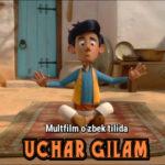 Uchar Gilam.  Multfilm o'zbek tilida