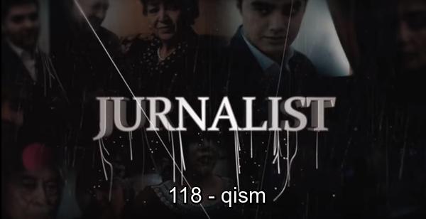 Журналист Сериали 118 - қисм Jurnalist Seriali 118 - qism