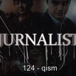 Журналист Сериали 124 - қисм / Jurnalist Seriali 124 - qism