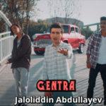 Jaloliddin Abdullayev - Gentra | Жалолиддин Абдуллаев - Джентра