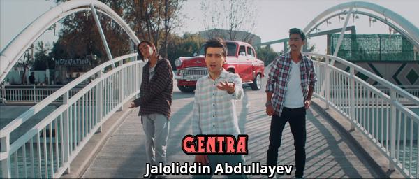 Jaloliddin Abdullayev - Gentra Жалолиддин Абдуллаев - Джентра