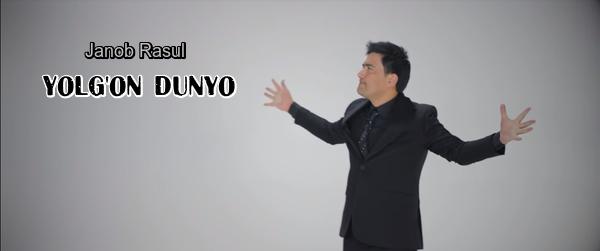 Janob Rasul - Yolg'on dunyo Жаноб Расул - Ёлгон дунё