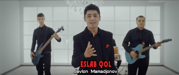 Javlon Mamadjonov - Eslab qol Жавлон Мамаджонов - Эслаб кол