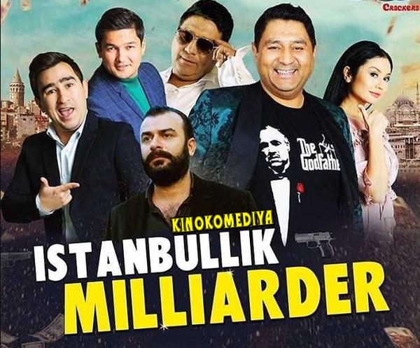 Istanbullik milliarder (o'zbek film) Истанбуллик миллиардер (узбекфильм)