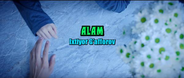 Ixtiyor G'afforov - Alam Ихтиёр Гаффоров - Алам