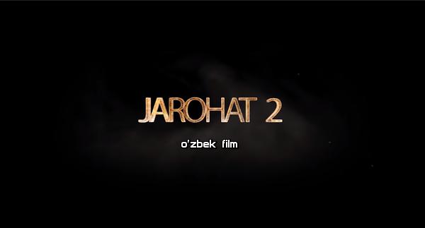 Jarohat (o'zbek film) 2 Жарохат (узбекфильм) 2