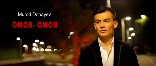 Murod Donayev - Omon-omon Мурод Донаев - Омон-омон