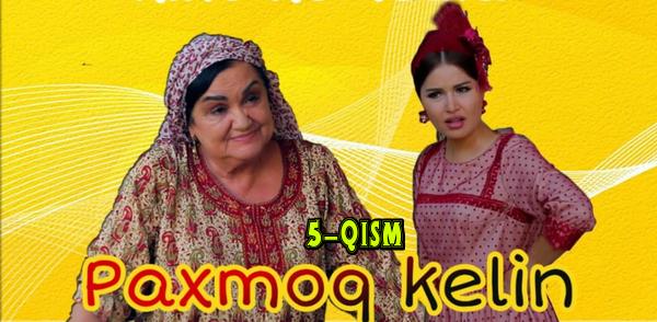 Paxmoq kelin (5-qism) l Пахмоқ келин (5-серия)