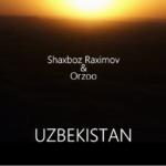 Shaxboz Raximov & Orzoo - Uzbekistan | Шахбоз Рахимов & Орзоо - Узбекистан
