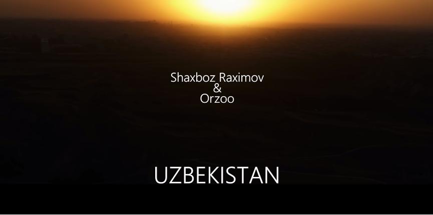 Shaxboz Raximov & Orzoo - Uzbekistan Шахбоз Рахимов & Орзоо - Узбекистан