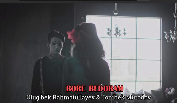 Ulug'bek Rahmatullayev & Jonibek Murodov - Bore bedoram Улугбек & Жонибек - Боре бедорам