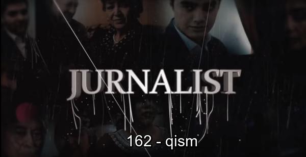 Журналист Сериали 162 - қисм l Jurnalist Seriali 162 - qism