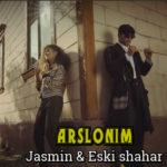Jasmin & Eski shahar - Arslonim | Жасмин & Эски шахар - Арслоним