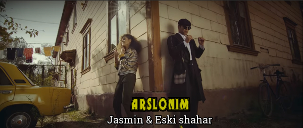 Jasmin & Eski shahar - Arslonim Жасмин & Эски шахар - Арслоним