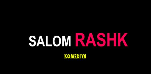 Комедия на Узбекском языке - Salom rashk - Привет ревнивец.