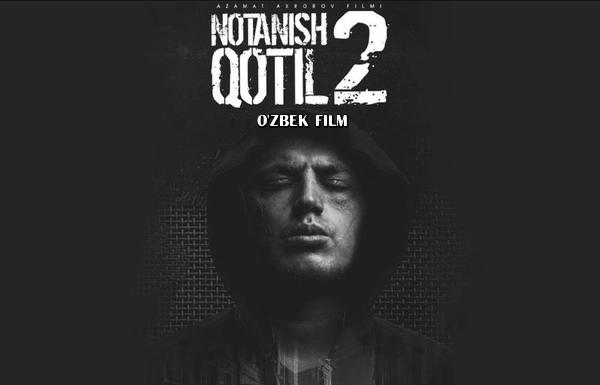 Notanish qotil 2 (o'zbek film) Нотаниш котил 2 (узбекфильм) 2019