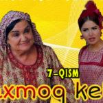 """Paxmoq kelin"" (7-qism) l ""Пахмоқ келин"" (7-серия)"