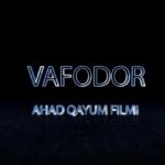 Vafodor (o'zbek film) | Вафодор (узбекфильм)