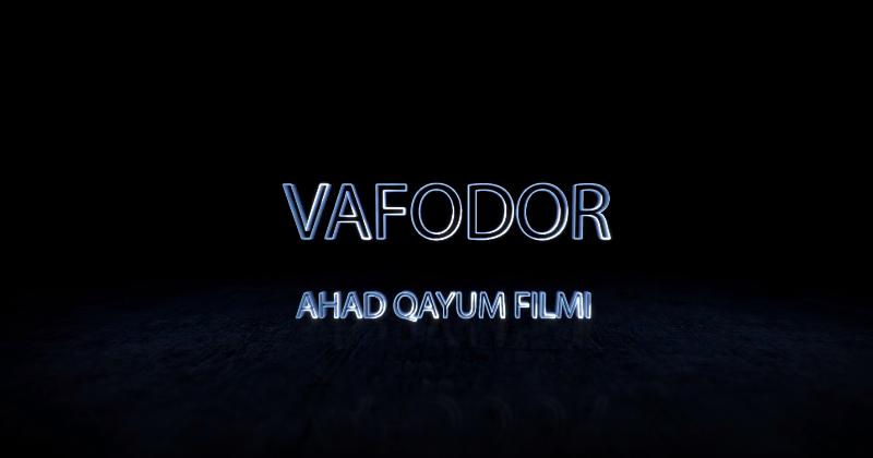 Vafodor (o'zbek film) Вафодор (узбекфильм) 2019