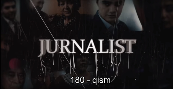 Журналист Сериали 180 - қисм l Jurnalist Seriali 180 - qism