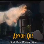 Arvoh Qiz (Hind Kino, O'zbek tilida)
