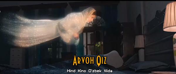 Arvoh Qiz (Hind Kino, O'zbek tilida)HD